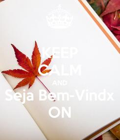Poster: KEEP CALM AND Seja Bem-Vindx ON