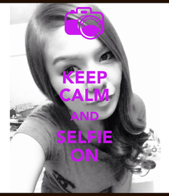Poster: KEEP CALM AND SELFIE ON