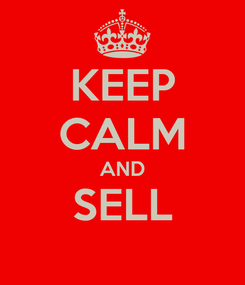 Poster: KEEP CALM AND SELL