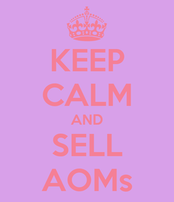Poster: KEEP CALM AND SELL AOMs