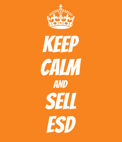 Poster: KEEP CALM AND SELL ESD