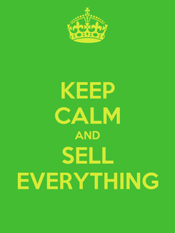 Poster: KEEP CALM AND SELL EVERYTHING