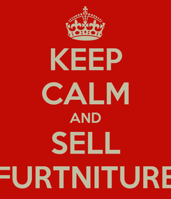 Poster: KEEP CALM AND SELL FURTNITURE