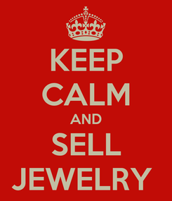 Poster: KEEP CALM AND SELL JEWELRY