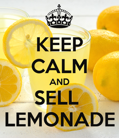 Poster: KEEP CALM AND SELL  LEMONADE