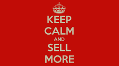 Poster: KEEP CALM AND SELL MORE
