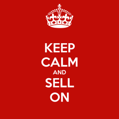 Poster: KEEP CALM AND SELL ON