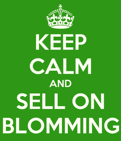 Poster: KEEP CALM AND SELL ON BLOMMING