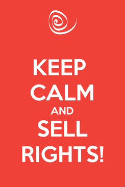 Poster: KEEP  CALM AND SELL RIGHTS!