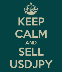 Poster: KEEP CALM AND SELL USDJPY