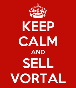 Poster: KEEP CALM AND SELL VORTAL