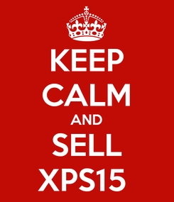 Poster: KEEP CALM AND SELL XPS15