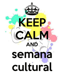 Poster: KEEP CALM AND semana cultural
