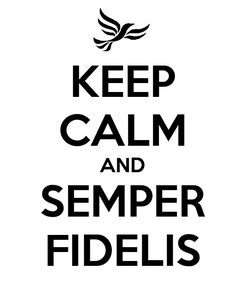 Poster: KEEP CALM AND SEMPER FIDELIS