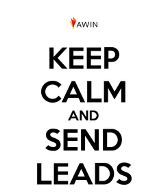 Poster: KEEP CALM AND SEND LEADS