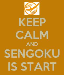 Poster: KEEP CALM AND SENGOKU IS START