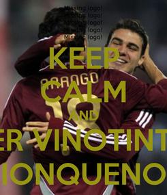 Poster: KEEP CALM AND SER VINOTINTO #PASIONQUENOSUNE