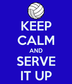 Poster: KEEP CALM AND SERVE IT UP