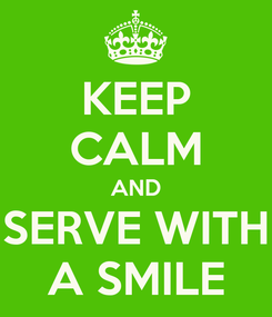 Poster: KEEP CALM AND SERVE WITH A SMILE