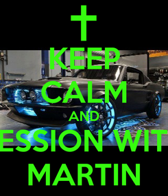 Poster: KEEP CALM AND SESSION WITH MARTIN