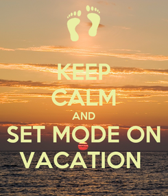 Poster: KEEP CALM AND SET MODE ON VACATION