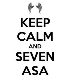 Poster: KEEP CALM AND SEVEN ASA