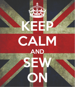 Poster: KEEP CALM AND SEW ON