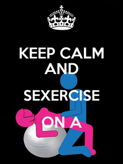 Poster: KEEP CALM AND SEXERCISE ON A