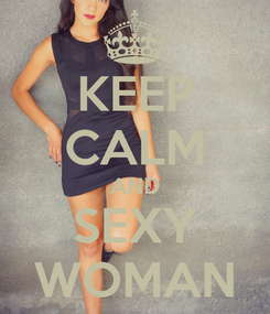 Poster: KEEP CALM AND SEXY WOMAN