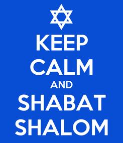 Poster: KEEP CALM AND SHABAT SHALOM