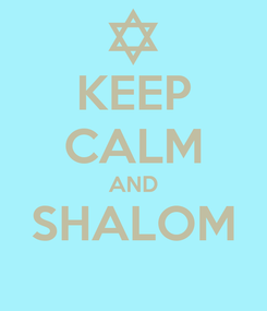 Poster: KEEP CALM AND SHALOM