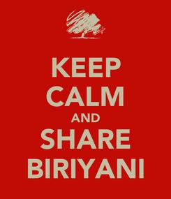 Poster: KEEP CALM AND SHARE BIRIYANI