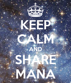 Poster: KEEP CALM AND SHARE MANA