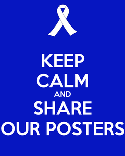 Poster: KEEP CALM AND SHARE OUR POSTERS
