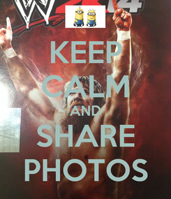 Poster: KEEP CALM AND SHARE PHOTOS