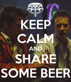 Poster: KEEP CALM AND SHARE SOME BEER
