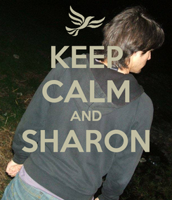 Poster: KEEP CALM AND SHARON