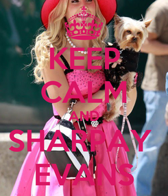 Poster: KEEP CALM AND SHARPAY  EVANS
