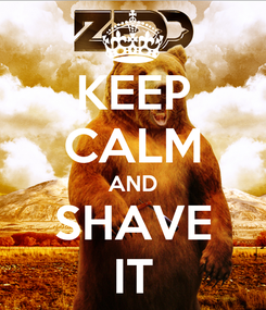 Poster: KEEP CALM AND SHAVE IT