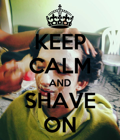 Poster: KEEP CALM AND SHAVE ON