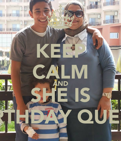 Poster: KEEP CALM AND SHE IS BIRTHDAY QUEEN