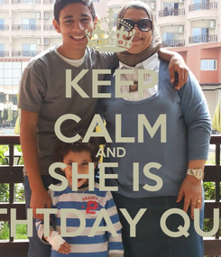 Poster: KEEP CALM AND SHE IS  BIRTHTDAY QUEEN