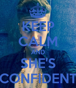 Poster: KEEP CALM AND SHE'S CONFIDENT