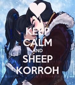 Poster: KEEP CALM AND SHEEP KORROH