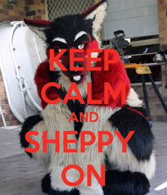 Poster: KEEP CALM AND SHEPPY  ON