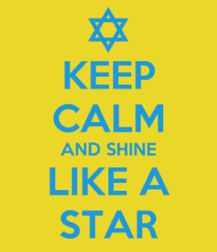 Poster: KEEP CALM AND SHINE LIKE A STAR