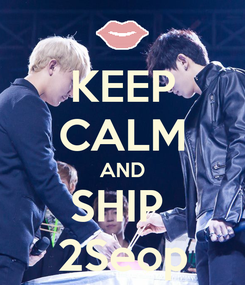 Poster: KEEP CALM AND SHIP  2Seop