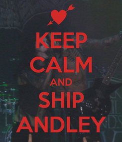 Poster: KEEP CALM AND SHIP ANDLEY