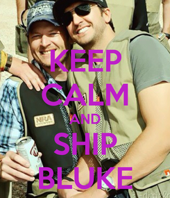 Poster: KEEP CALM AND SHIP BLUKE