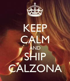 Poster: KEEP CALM AND SHIP CALZONA